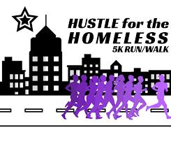 4th annual Hustle for The Homeless 5k run tomorrow.
